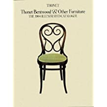 Thonet Bentwood & Other Furniture E: The 1904 Illustrated Catalogue, With the 1905/6 and 1907 Supplements and Price Lists in German and English