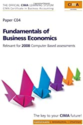 CIMA Official Learning System Fundamentals of Business Economics 2E: CIMA Certificate in Business Accounting (CIMA Certificate Level 2008)