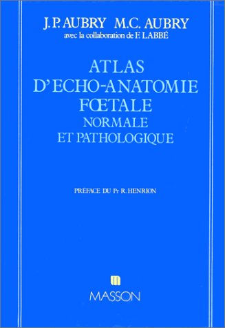 Atlas d'écho-anatomie fútale normale et pathologique