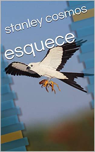 esquece (Galician Edition) por stanley cosmos