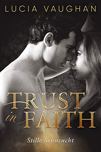Trust in Faith: Stille Sehnsucht