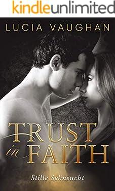 Trust in Faith: Stille Sehnsucht
