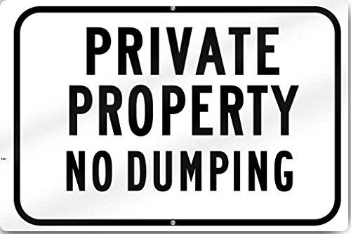 Property No Dumping Schild 45,7cm breit x 30,5cm hoch Dickem Aluminium Metall Metall Schild Reflektierende ()