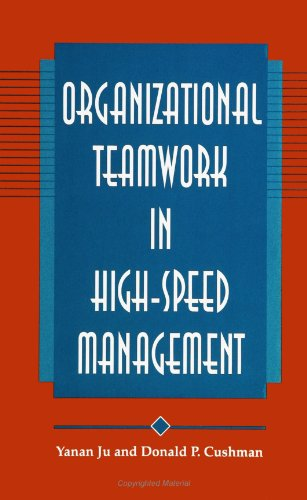Organizational Teamwork in High-Speed Management (SUNY series, Human Communication Processes)