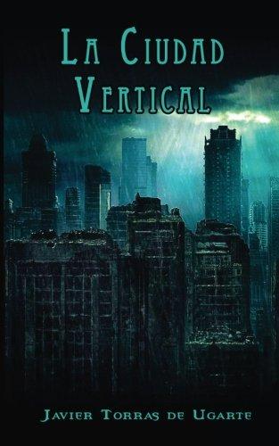 La ciudad vertical (Tercera Edicion)