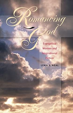 Romancing God: Evangelical Women and Inspirational