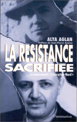 Descargar Libro LA RESISTANCE SACRIFIEE. Le mouvement