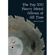The Top 500 Heavy Metal Albums of All Time by Popoff, Martin (2004) Paperback