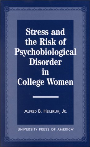 Stress and the Risk of Psychological Disorder in College Women