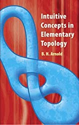 Intuitive Concepts in Elementary Topology (Dover Books on Mathematics) by B.H. Arnold (2011-07-19)