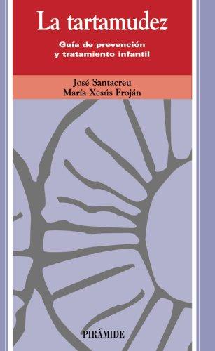La tartamudez: Guía de prevención y tratamiento infantil (Ojos Solares) por José Santacreu Mas