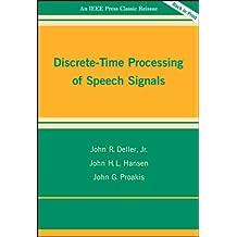 Discrete-Time Processing of Speech Signals (IEEE Press Classic Reissue)