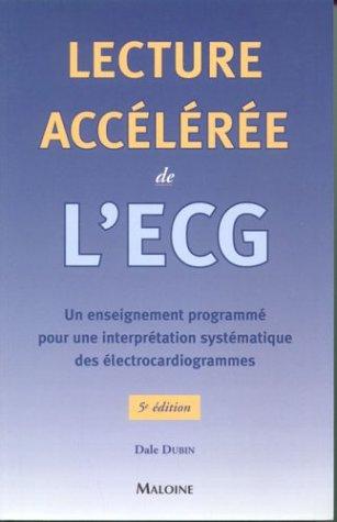 Lecture accélérée de l'ECG : Un enseignement programmé pour une interprétation systématique des électrocardiogrammes par Dale Dubin
