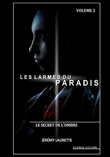 Les Larmes du Paradis - Le Secret de l'Ombre - Volume 2