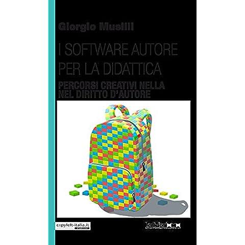 I software autore per la didattica: Percorsi creativi nella scuola primaria (CopyLeft Italia)