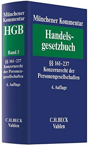 Münchener Kommentar zum Handelsgesetzbuch  Band 3: Zweites Buch. Handelsgesellschaften und stille Gesellschaft: Zweiter Abschnitt. ... Konzernrecht der Personengesellschaft