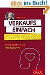 Verkaufs einfach emotional: So begeis...