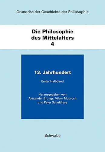 Grundriss der Geschichte der Philosophie / Die Philosophie des Mittelalters: Band 4: 13. Jahrhundert
