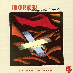 Healing The Wounds by Crusaders (1997-08-12)