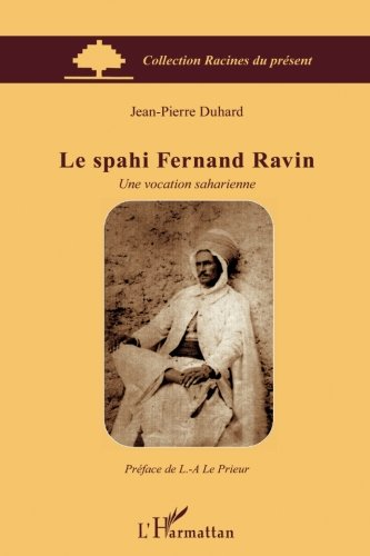 Spahi Fernand Ravin une Vocation Saharienne