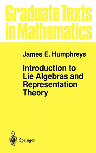 Introduction to Lie Algebras and Representation Theory (Graduate Texts in Mathematics, Band 9)