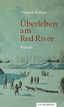 Überleben am Red River von [Therese Bichsel]