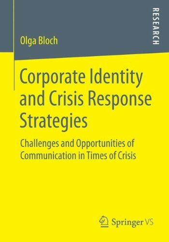 Corporate Identity and Crisis Response Strategies: Challenges and Opportunities of Communication in Times of Crisis by Olga Bloch (2014-06-23)