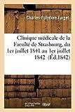 Clinique médicale de la Faculté de Strasbourg, du 1er juillet 1841 au 1er juillet 1842