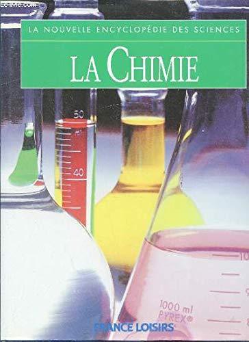 La chimie (La nouvelle encyclopédie des sciences.)