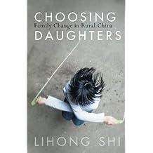 Choosing Daughters: Family Change in Rural China