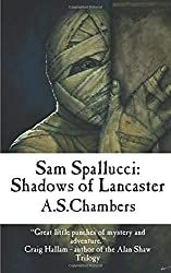 Sam Spallucci: Shadows Of Lancaster: Volume 3