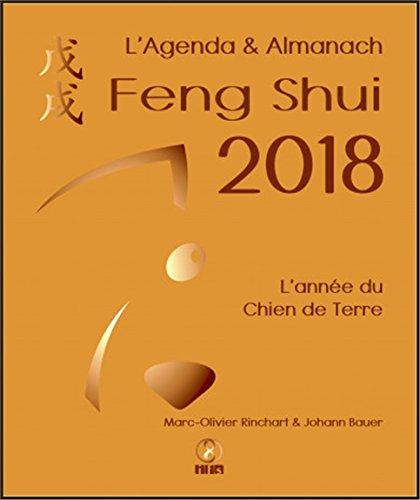 L'Agenda & Almanach Feng Shui 2018 - L'année du Chien de Terre par Johann Bauer & Marc-Olivier Rinchart