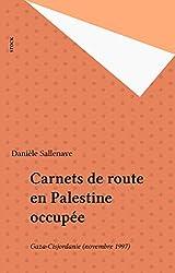 Carnets de route en Palestine occupée: Gaza-Cisjordanie (novembre 1997)
