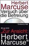 Versuch ?ber die Befreiung: Mit der DVD: Zur Ansicht: Herbert Marcuse. Ivo Frenzel im Gespr?ch mit Herbert Marcuse