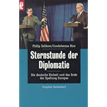 Sternstunde der Diplomatie: Die deutsche Einheit und das Ende der Spaltung Europas