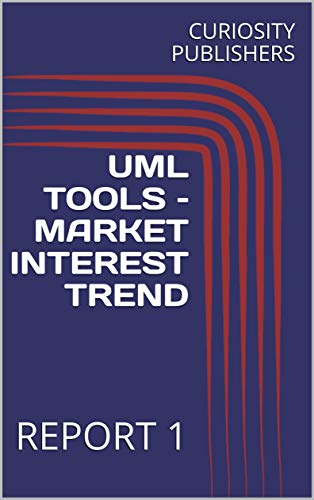 UML TOOLS - MARKET INTEREST TREND: REPORT 1 (English Edition)