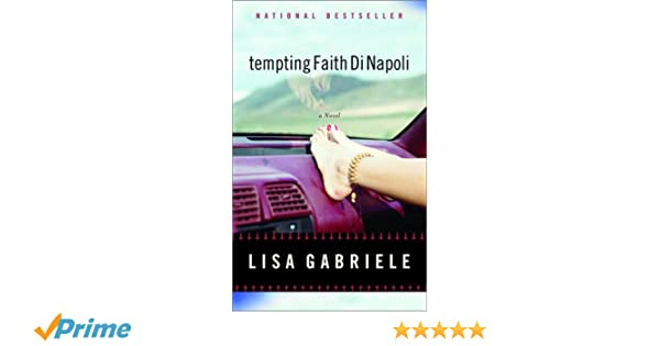 Tempting Faith Di Napoli: Amazon.co.uk: Lisa Gabriele: 9780385658225: Books
