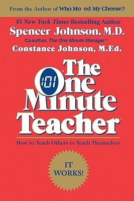 [(The One Minute Teacher: How to Teach Others to Teach Themselves)] [Author: Spencer Johnson] published on (August, 1988)