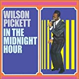 Songtexte von Wilson Pickett - In the Midnight Hour