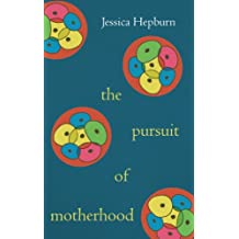 The Pursuit of Motherhood (English Edition)