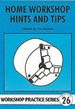 Home Workshop Hints and Tips (Workshop Practice)
