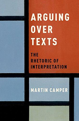Arguing over Texts: The Rhetoric of Interpretation (English Edition) -