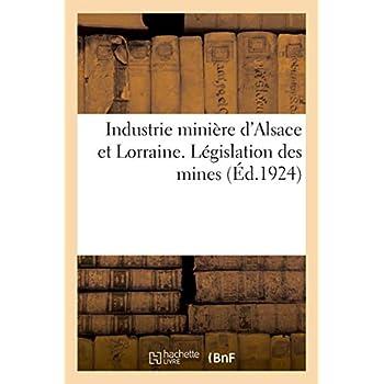 Recueil des principaux textes intéressant l'industrie minière d'Alsace et de Lorraine