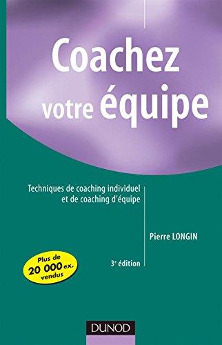 Coachez votre équipe - 3ème édition - Techniques de coaching individuel et de coaching d'équipe