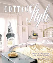 Cottage Style: Ideas and Projects for Your World (Ideas with Style)