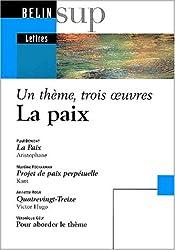 La Paix : La paix d'Aristophane - Projet de paix perpétuelle de Kant - Quatrevingt-treize de Victor Hugo - Pour aborder le thème de Véronique Gély