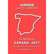 Airbnb, alquiler y compraventa: Informe de precios, España, febrero de 2017 (Airbnb. Informes de precios nº 1)