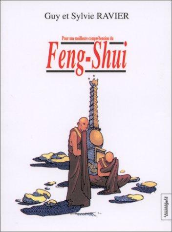 Feng-Shui pour une Meilleure Comprehension du par Ravier Guy et Sylvie