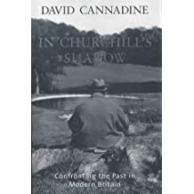 In Churchill's Shadow: Confronting the Past in Modern Britain (Allen Lane History)