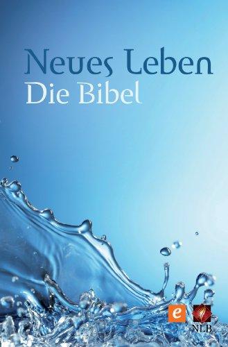 Neues Leben.: Die Bibel - Altes und Neues Testament